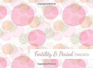 Fertility & Period Tracker: Trying To Conceive (TTC) is not easy! Monitor your menstrual cycle and fertile period, BBT chart + PMS tracker all in one ... 120 pages (Women Health log book COLLECTION)