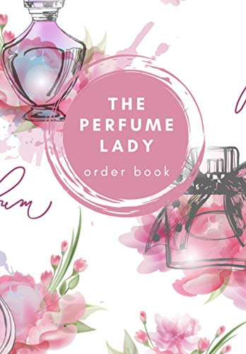 The Perfume Lady Order Book: 200 Order Sheets (400...
