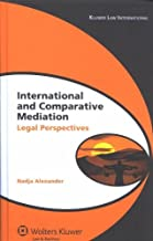 International Comparative Mediation: Legal Perspectives (Global Trends in Dispute Resolution) Ebook