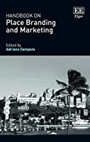 Handbook on Place Branding and Marketing (Research Handbooks in Business and Management series)