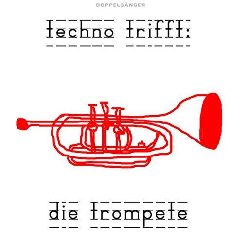 techno trifft: die trompete