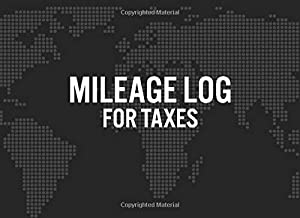 Mileage Log For Taxes: Up To 2160 Unique Trip Entries - Track Your Miles For Tax Business and Personal Records (Mileage Log For Taxes Dotted Map Black Series)