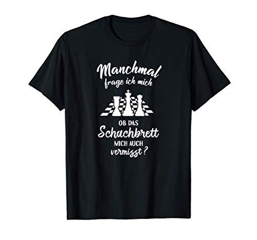 Ob Schach mich vermisst? - Lustiges Chess Schachspieler T-Shirt