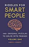 Riddles for Smart People: 100+ Original Puzzles to Solve with Friends