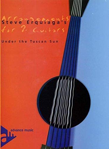 Under the Tuscan Sun: 2 Gitarren. Stimmensatz. (Steve Erquiaga's Arrangements for 2 Guitars)