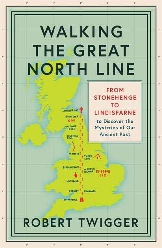 Walking the Great North Line: Up England Another Way (English Edition)