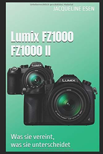 Lumix FZ1000 FZ1000 II: Was sie vereint, was sie unterscheidet