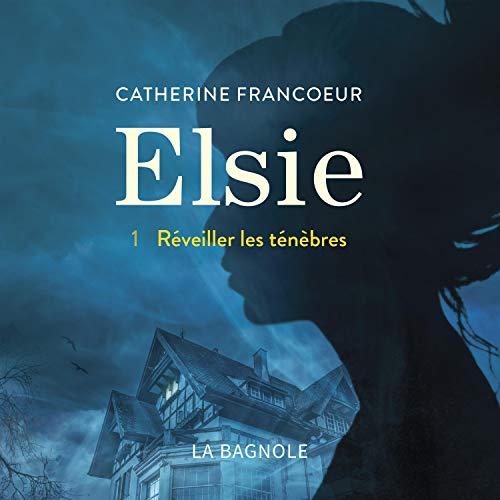 Couverture de Elsie - Tome 1: Une dernière fois