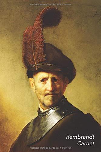 Rembrandt Carnet: Un Vieil Homme en Costume Militaire   Parfait pour Prendre des Notes   Beau Journal   Idéal pour l'École, Études, Recettes ou Mots de Passe