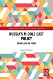 Russia's Middle East Policy: From Lenin to Putin (Durham Modern Middle East and Islamic World, Band 46) - Alexey Vasiliev