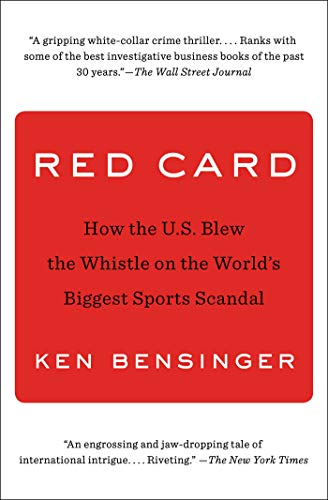 Compare Textbook Prices for Red Card: How the U.S. Blew the Whistle on the World's Biggest Sports Scandal Reprint Edition ISBN 9781501133916 by Bensinger, Ken