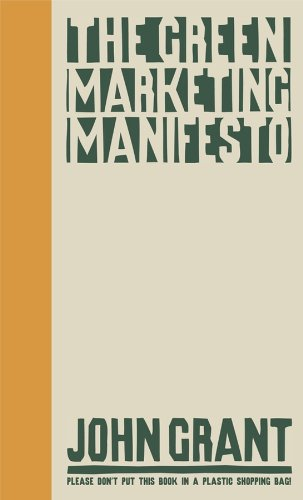 The Green Marketing Manifesto (English Edition)