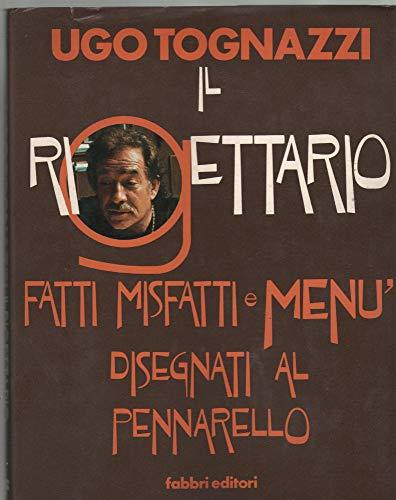 IL RIGETTARIO. Fatti misfatti e menu' disegnati al pennarello.