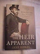 2013 Book, HEIR APPARENT A LIFE OF EDWARD VII, BRITISH PLAYBOY PRINCE