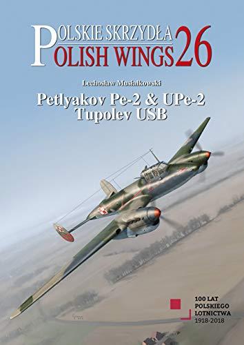 Petyakov Pe-2 & UPe-2 Tupolev USB: 26 (Polish Wings)