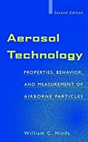 Aerosol Technology: Properties, Behavior, and Measurement of Airborne Particles by William C. Hinds(1999-01-19)