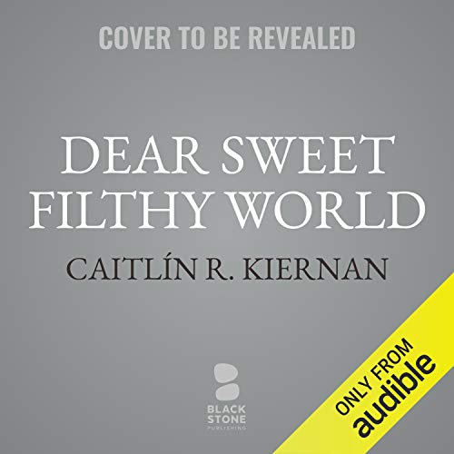 Dear Sweet Filthy World cover art
