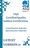 CQA Certified Quality Auditor Certification: Exam Practice & Review Questions for ASQ CQA (English Edition)
