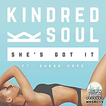 She's Got It (feat. Shado Kane)