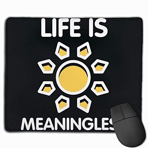 Das Leben ist bedeutungslos Rechteck rutschfeste Gummi Mousepad Gaming Mouse Pad 25X30cm