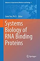 Systems Biology of RNA Binding Proteins (Advances in Experimental Medicine and Biology, 825)
