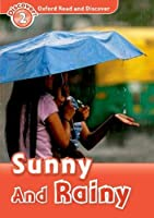 Sunny and Rainy (Discover! Level 2: Oxford Read and Discover)