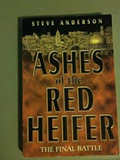 Ashes Of The Red Heifer: The Final Battle