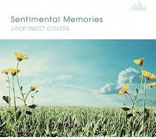 SENTIMENTAL MEMORIES ~J-POP SWEET COVERS~