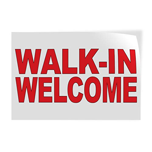 Decal Stickers Multiple Sizes Walk-in Welcome Red Industrial Vinyl Safety Sign Label Business 36x24Inches
