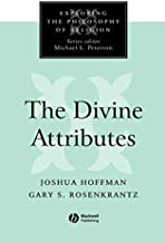 The Divine Attributes (Exploring the Philosophy of Religion Book 1)