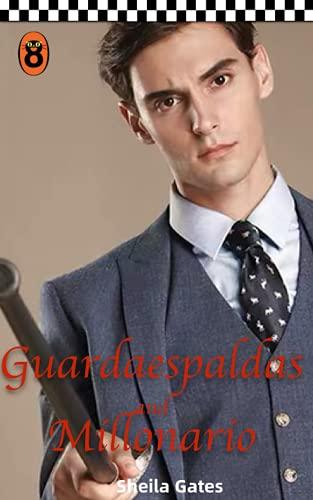 Guardaespaldas and Millonario de Sheila Gates