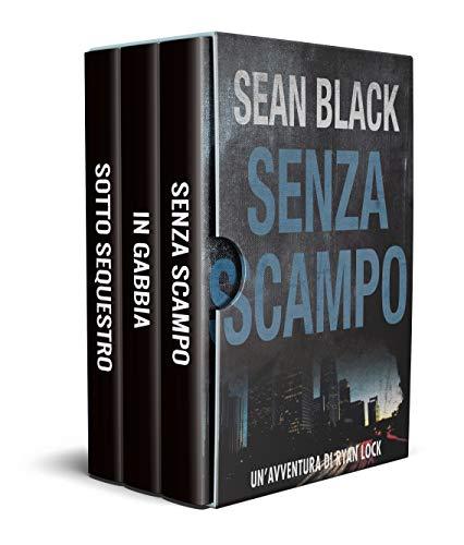 Serie di Ryan Lock: Sotto Sequestro; In Gabbia; Senza scampo: Cofanetto ebook (Libri 1-3)