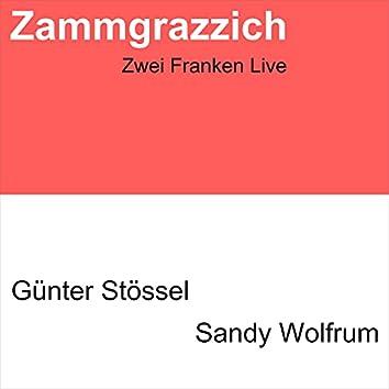 Zammgrazzich: Zwei Franken Live