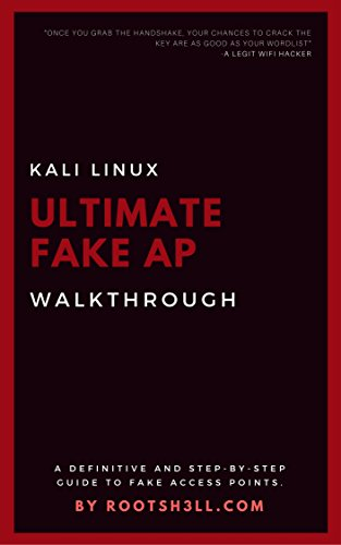 Ultimate Fake Access Point - Wireless Pentesting: Definitive Guide to Create Fake...
