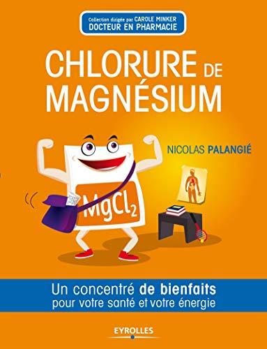 Chlorure de magnésium. Un concentré de bienfaits pour votre santé et votre énergie.