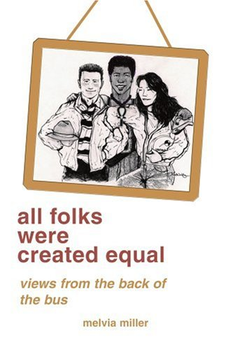 all folks were created equal: views from the back of the bus