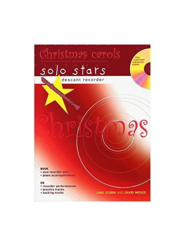 Descant Recorder: Christmas Carols: 10 Favourite Carols Arranged with Piano Accompaniments and Playalong CD (Solo Stars) (Recorder Magic)