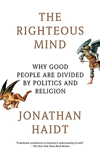 The Righteous Mind: Why Good People…