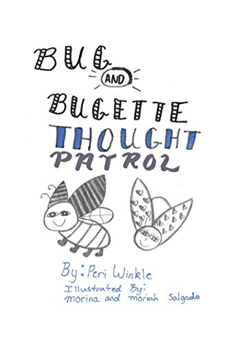 Bug & Bugette: Thought Patrol: Think God's Thoughts (English Edition)