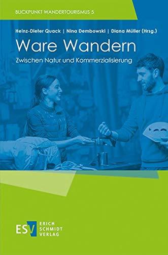 Ware Wandern: Zwischen Natur und Kommerzialisierung (Blickpunkt Wandertourismus, Band 5)