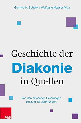Geschichte der Diakonie in Quellen von Michael Kotsch