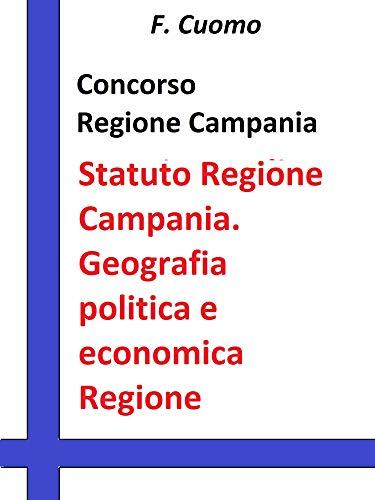 Concorso Regione Campania Statuto Regione Campania. Geografia politica e economica della Regione Campania: Statuto aggiornato e test tratti dalle banche dati Formez RIPAM