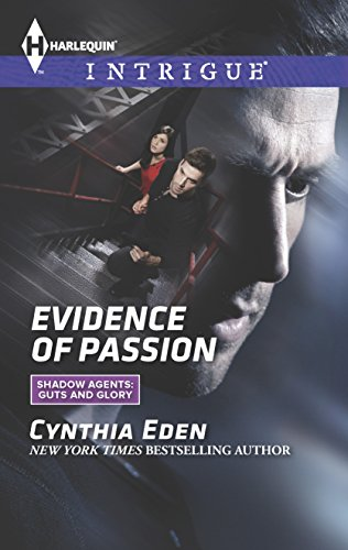 Download Evidence of Passion (Shadow Agents: Guts and Glory) 0373697775