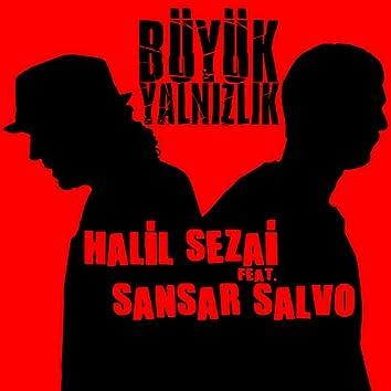 """Büyük Yalnızlık (feat. Sansar Salvo) [From """"Çilek""""]"""