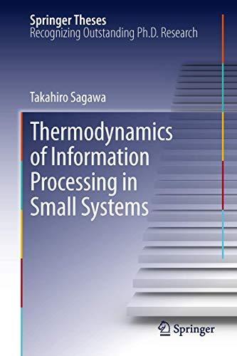 Thermodynamics of Information Processing in Small Systems (Springer Theses)