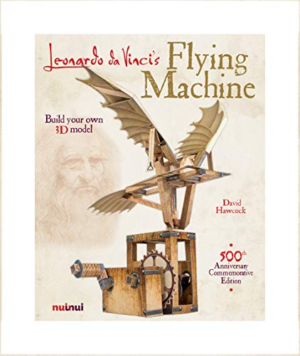 Leonardo Da Vinci's Flying machine. Ediz. illustrata. Con gadget