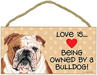 """SJT ENTERPRISES, INC. Love is Being Owned by a Bulldog 5"""" x 10"""" MDF Wood Sign (SJT60520)"""