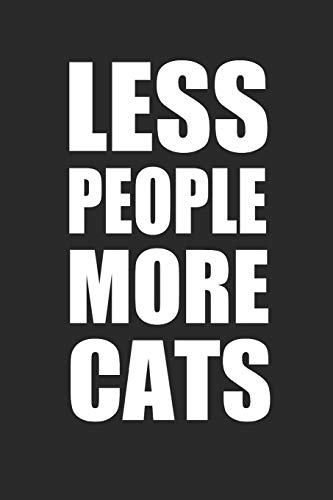 LESS PEOPLE MORE CATS: Katzen Notebook cat Journal 6x9 lined