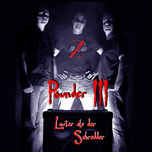 Pounder III - Lauter als der Schredder