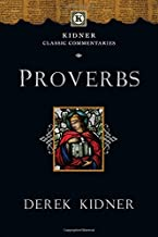 Proverbs (Kidner Classic Commentaries)